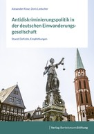 Alexander Klose: Antidiskriminierungspolitik in der deutschen Einwanderungsgesellschaft