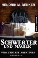 Hendrik M. Bekker: Schwerter und Magier: Vier Fantasy Abenteuer