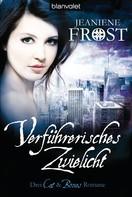 Jeaniene Frost: Verführerisches Zwielicht ★★★★