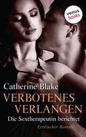 Catherine Blake: Verbotenes Verlangen - die Sextherapeutin berichtet ★★★