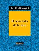 Karl Ove Knausgård: El otro lado de la cara