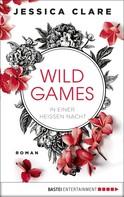 Jessica Clare: Wild Games - In einer heißen Nacht ★★★★