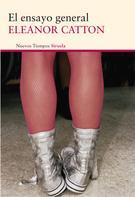 Eleanor Catton: El ensayo general
