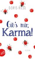Doris Riedl: Gib's mir, Karma! ★★★