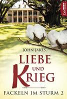 John Jakes: Liebe und Krieg ★★★★★