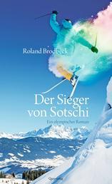 Der Sieger von Sotschi - Roman