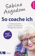 Sabine Asgodom: Sabine Asgodom - So coache ich ★★★★