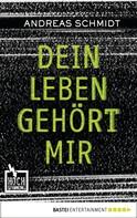 Andreas Schmidt: Dein Leben gehört mir ★★★