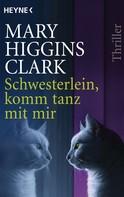 Mary Higgins Clark: Schwesterlein, komm tanz mit mir ★★★★