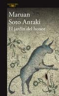 Maruan Soto Antaki: El jardín del honor