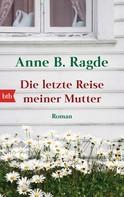 Anne B. Ragde: Die letzte Reise meiner Mutter ★★★★