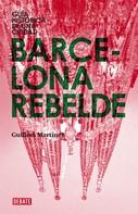 Guillem Martínez: Barcelona rebelde