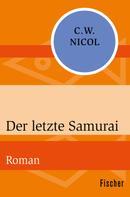 C. W. Nicol: Der letzte Samurai