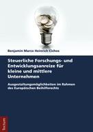 Benjamin Marco Heinrich Cichos: Steuerliche Forschungs- und Entwicklungsanreize für kleine und mittlere Unternehmen