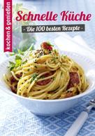 kochen & genießen: 100 Schnelle Küche Rezepte ★★★★