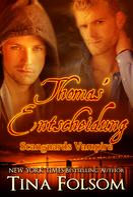 Tina Folsom: Thomas' Entscheidung (Scanguards Vampire - Buch 8) ★★★★★