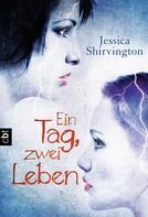 Jessica Shirvington: Ein Tag, zwei Leben ★★★★★