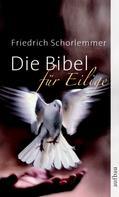 Friedrich Schorlemmer: Die Bibel für Eilige