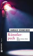 Harald Schneider: Künstlerpech ★★★★