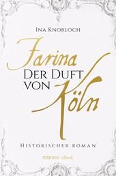 Farina - Der Duft von Köln - Historischer Roman