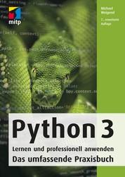 Python 3 - Lernen und professionell anwenden. Das umfassende Praxisbuch