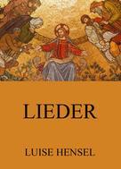 Luise Hensel: Lieder