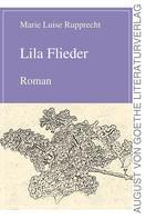 Marie Luise Rupprecht: Lila Flieder