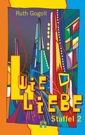 Ruth Gogoll: L wie Liebe (Staffel 2) ★★★★★