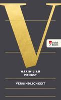 Maximilian Probst: Verbindlichkeit