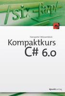 Hanspeter Mössenböck: Kompaktkurs C# 6.0