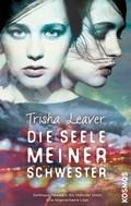 Tricia Leaver: Die Seele meiner Schwester