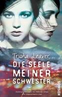 Tricia Leaver: Die Seele meiner Schwester ★★★★