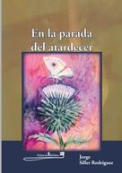 Jorge Siller Rodríguez: En la parada del atardecer
