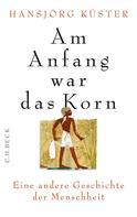 Hansjörg Kuster: Am Anfang war das Korn ★★★