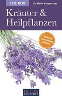 Frau Dr. Maria Langwasser: Lexikon der Kräuter und Heilpflanzen ★★★