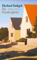 Eberhard Rathgeb: Das Paradiesghetto ★★★