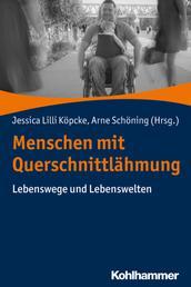 Menschen mit Querschnittlähmung - Lebenswege und Lebenswelten