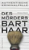 Klaus Keck: Des Mörders Barthaar ★★★★