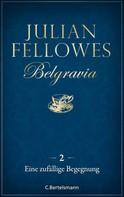 Julian Fellowes: Belgravia (2) - Eine zufällige Begegnung ★★★★