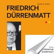Literatur kompakt: Friedrich Dürrenmatt