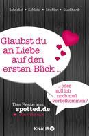 Markus Schrickel: Glaubst du an Liebe auf den ersten Blick oder soll ich noch mal vorbeikommen? ★★★