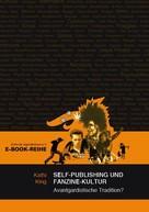 Kathi King: Self-Publishing und Fanzine-Kultur