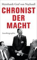 Mainhardt Graf von Nayhauß-Cormons: Chronist der Macht
