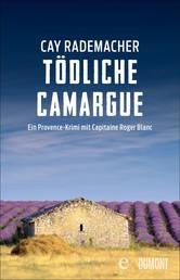 Tödliche Camargue - Ein Provence-Krimi mit Capitaine Roger Blanc (2)