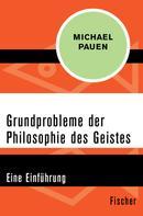 Michael Pauen: Grundprobleme der Philosophie des Geistes