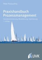 Peter Posluschny: Praxishandbuch Prozessmanagement ★★★★