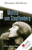 Thomas Medicus: Melitta von Stauffenberg ★★★