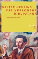Walter Mehring: Die verlorene Bibliothek