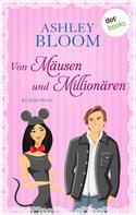 Ashley Bloom: Von Mäusen und Millionären - Kurzroman ★★★★
