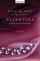 Evie Blake: Valentina 1 - Sinnliches Erwachen ★★★★